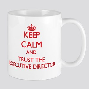 Keep Calm and Trust the Executive Director Mugs