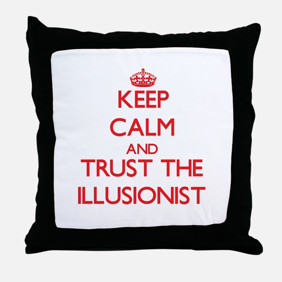 Keep Calm and Trust the Illusionist Throw Pillow