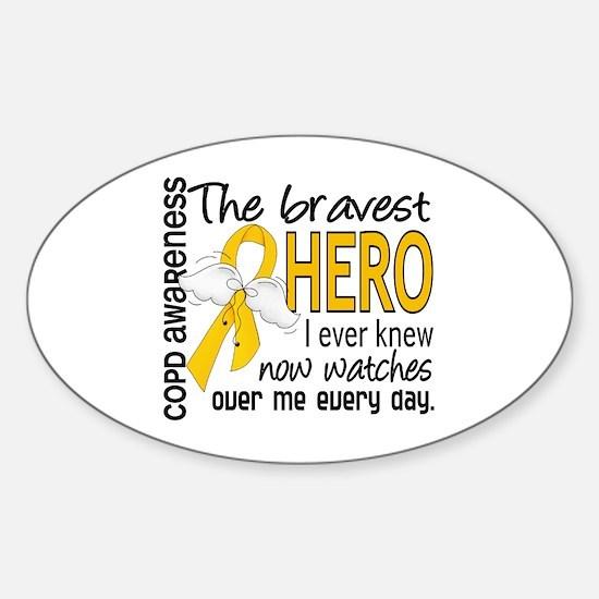 Bravest Hero I Knew COPD Sticker (Oval)