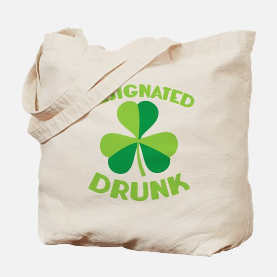 DESIGNATED DRUNK with a green shamrock Tote Bag