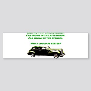 Car Shows What Could Be Better Bumper Sticker