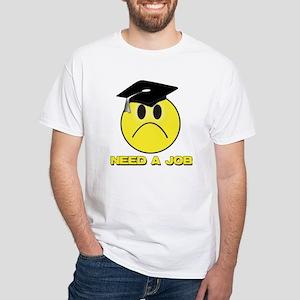 Smiley Face - Grad Beed a Job White T-Shirt