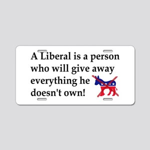 anti liberal give away Aluminum License Plate