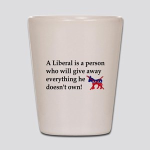 anti liberal give away Shot Glass