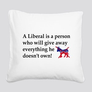 anti liberal give away Square Canvas Pillow