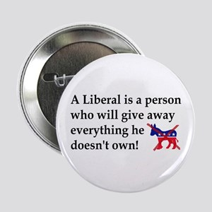 "anti liberal give away 2.25"" Button"