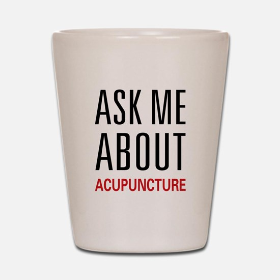 Ask Me Acupuncture Shot Glass