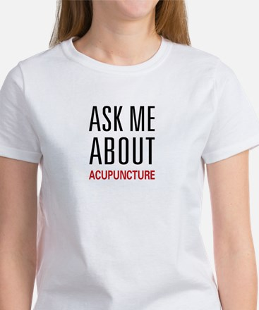 Ask Me Acupuncture Women's T-Shirt