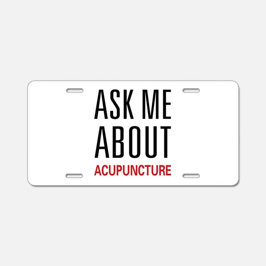 Ask Me Acupuncture Aluminum License Plate