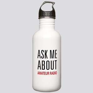 Ask Me About Amateur Radio Stainless Water Bottle
