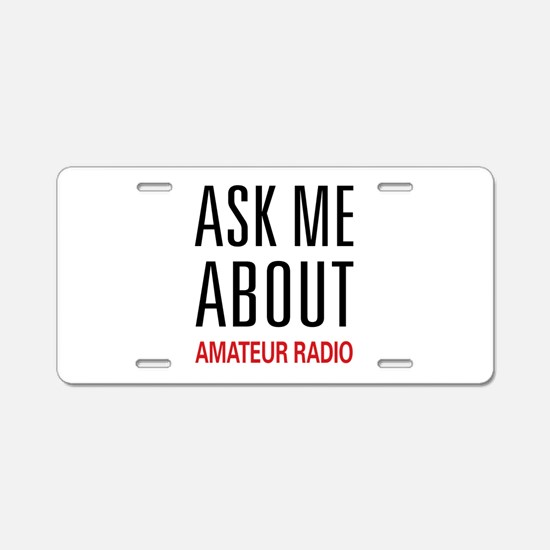 Ask Me Amateur Radio Aluminum License Plate