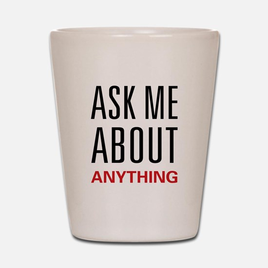 Ask Me Anything Shot Glass