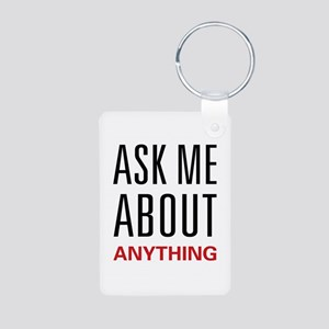 Ask Me About Anything Aluminum Photo Keychain