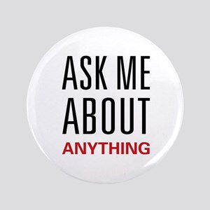 "Ask Me About Anything 3.5"" Button"