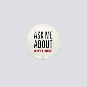 Ask Me About Anything Mini Button