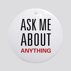 Ask Me Anything Ornament (Round)