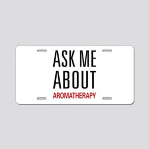 Ask Me About Aromatherapy Aluminum License Plate