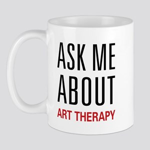 Ask Me About Art Therapy Mug