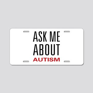 Ask Me About Autism Aluminum License Plate