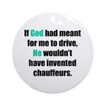 God/Chauffeurs Ornament (Round)