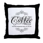 Coffee Most Important Meal Of The Day Throw Pillow