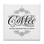 Coffee Most Important Meal Of The Day Tile Coaster