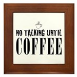 No Talking Until Coffee Framed Tile