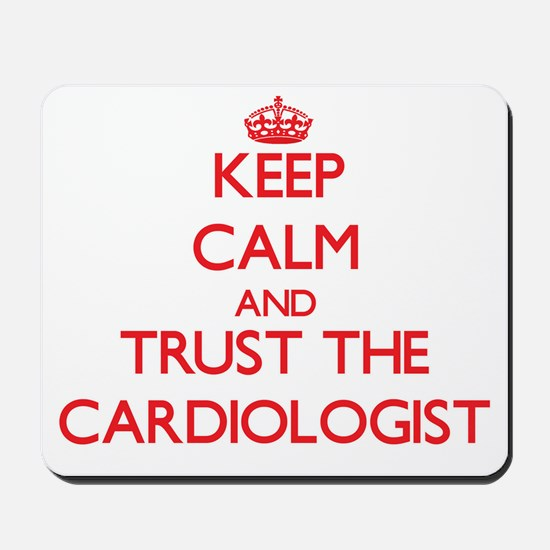 Keep Calm and Trust the Cardiologist Mousepad