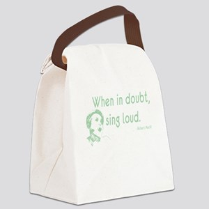 When in doubt, sing loud Canvas Lunch Bag