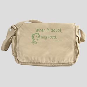 When in doubt, sing loud Messenger Bag