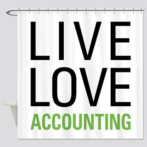 Live Love Accounting Shower Curtain