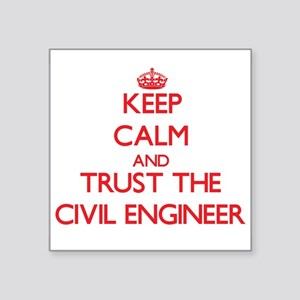 Keep Calm and Trust the Civil Engineer Sticker