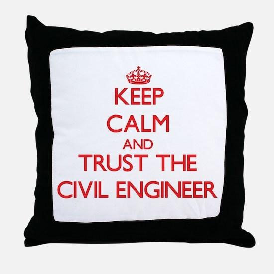 Keep Calm and Trust the Civil Engineer Throw Pillo