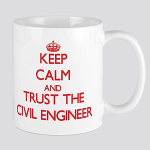Keep Calm and Trust the Civil Engineer Mugs