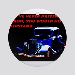 If Youve Never Driven Round Ornament