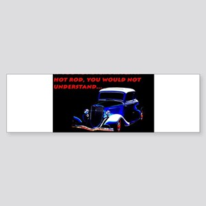 If Youve Never Driven Bumper Sticker