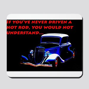 If Youve Never Driven Mousepad