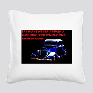 If Youve Never Driven Square Canvas Pillow