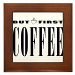 First Coffee Framed Tile