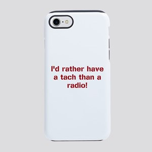 Rather Have a Tach iPhone 7 Tough Case