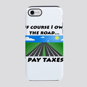 I Own The Road iPhone 7 Tough Case
