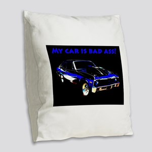 My Car Is Bad Ass Burlap Throw Pillow