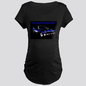 My Car Is Bad Ass Maternity T-Shirt