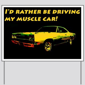 Driving My Muscle Car Yard Sign