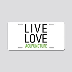 Live Love Acupuncture Aluminum License Plate