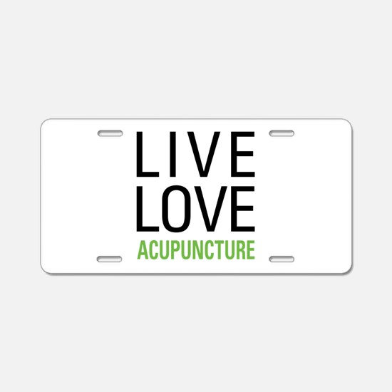 Live Love Acupuncture Aluminum License Plate