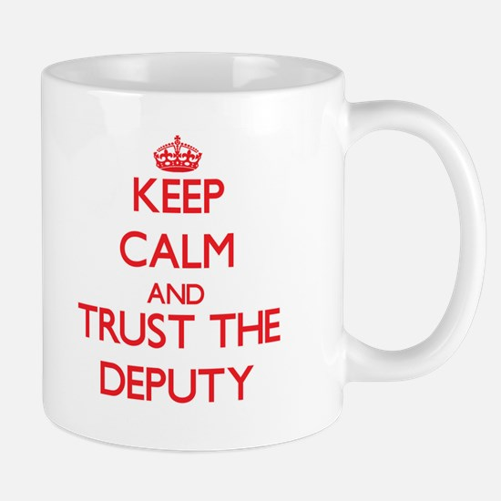 Keep Calm and Trust the Deputy Mugs
