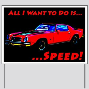 All I Want To Do Is Speed Yard Sign