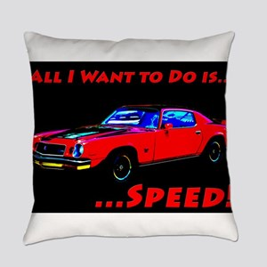All I Want To Do Is Speed Everyday Pillow