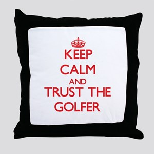 Keep Calm and Trust the Golfer Throw Pillow